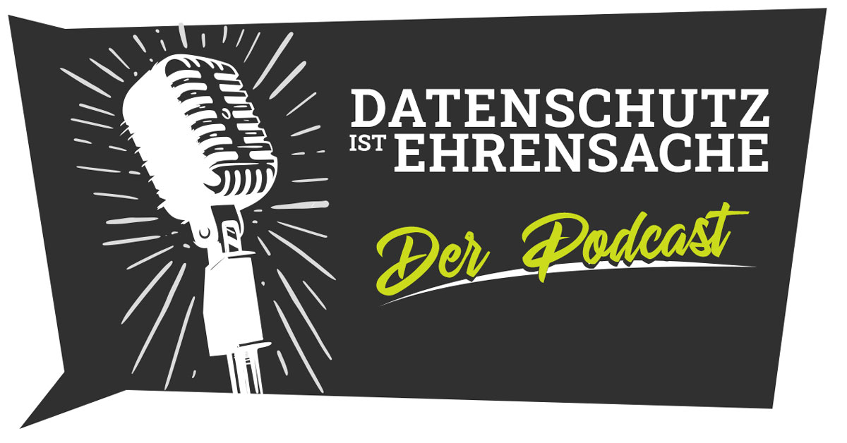 Datenschutz ist Ehrensache - Der Podcast